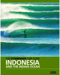 The Stormrider Surf Guide Indonesia and The Indian Ocean